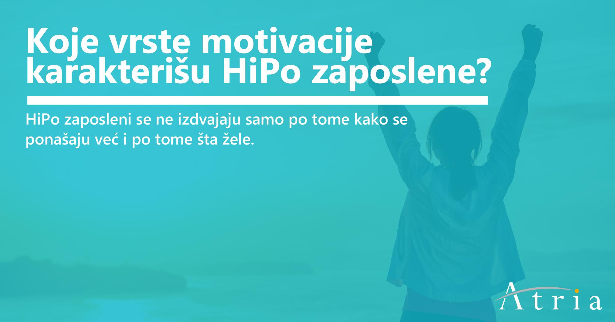 Koje vrste motivacije karakterišu HiPo zaposlene?