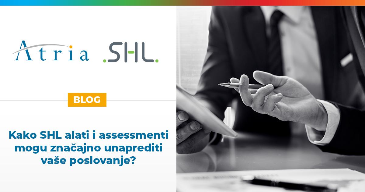 Kako SHL alati i assessmenti mogu značajno unaprediti vaše poslovanje?