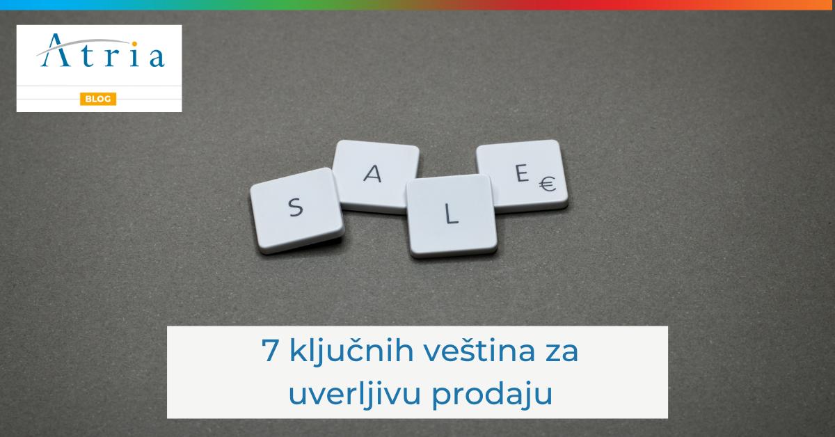 7 ključnih veština za uverljivu prodaju