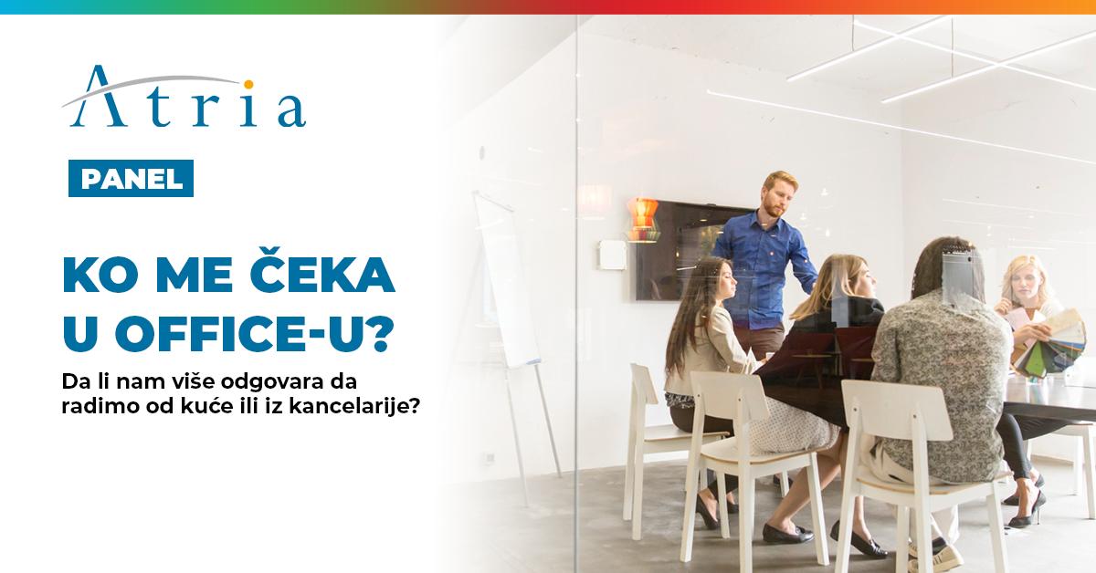 [Panel]  Ko me čeka u office-u? Da li nam više odgovara da radimo od kuće ili iz kancelarije?